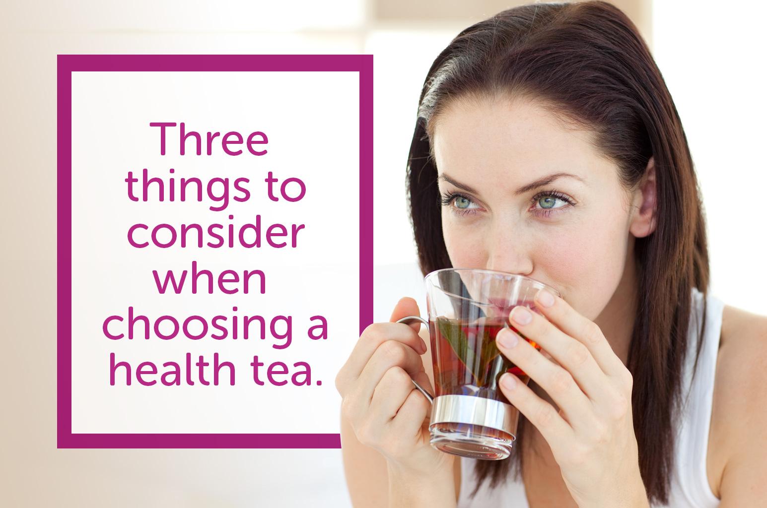 Three Things To Consider When Choosing a Health Tea