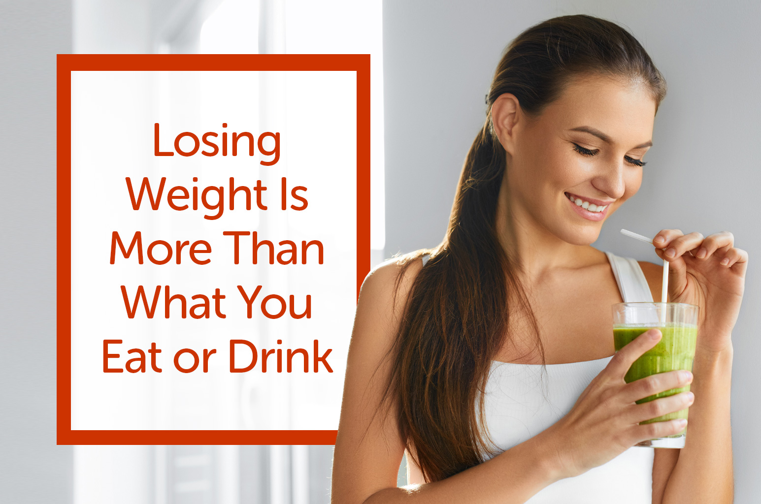 Losing Weight Is More Than What You Eat or Drink