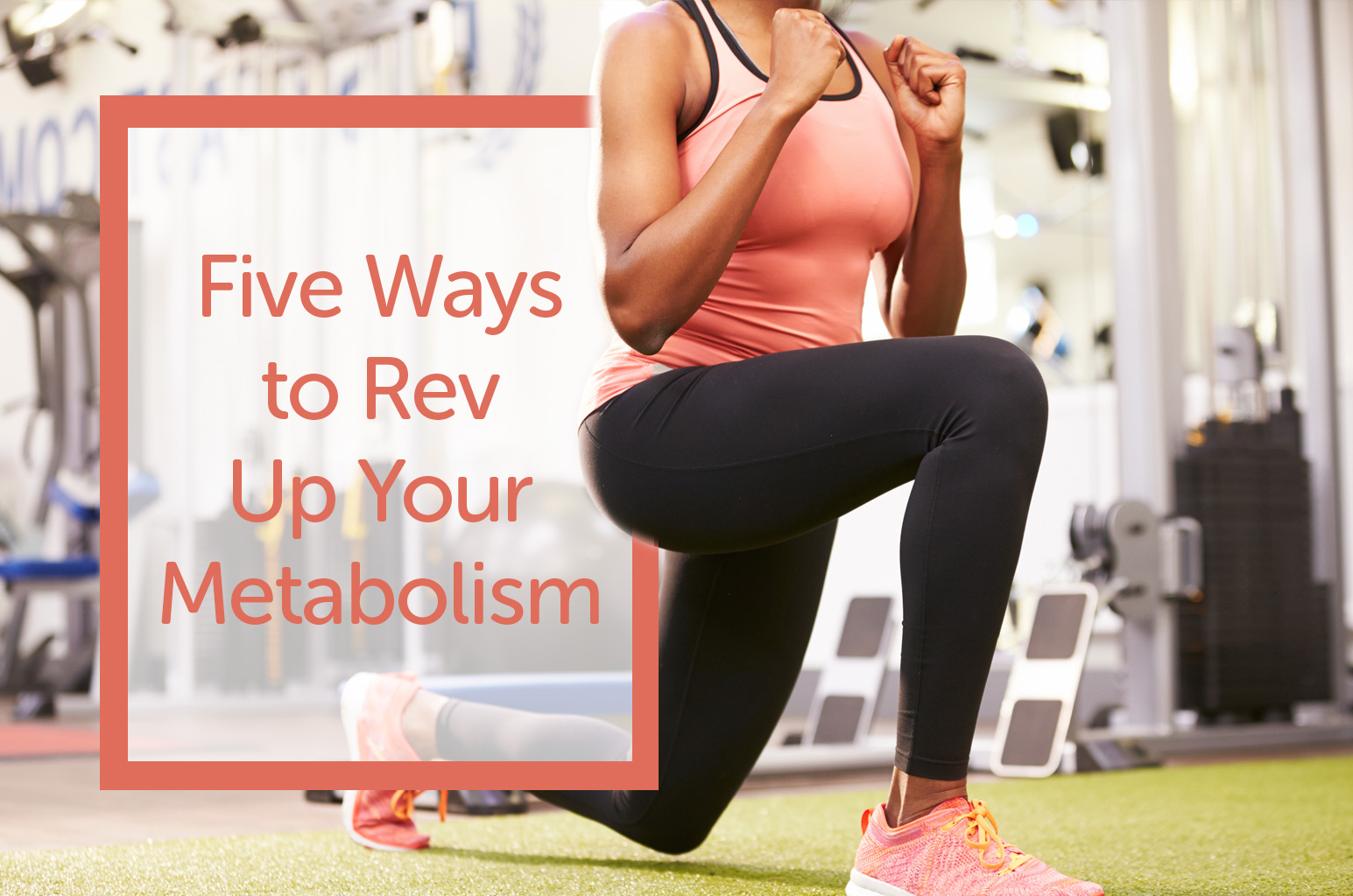 Five Ways to Rev Up Your Metabolism