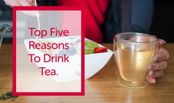 Top Five Reasons to Drink Tea