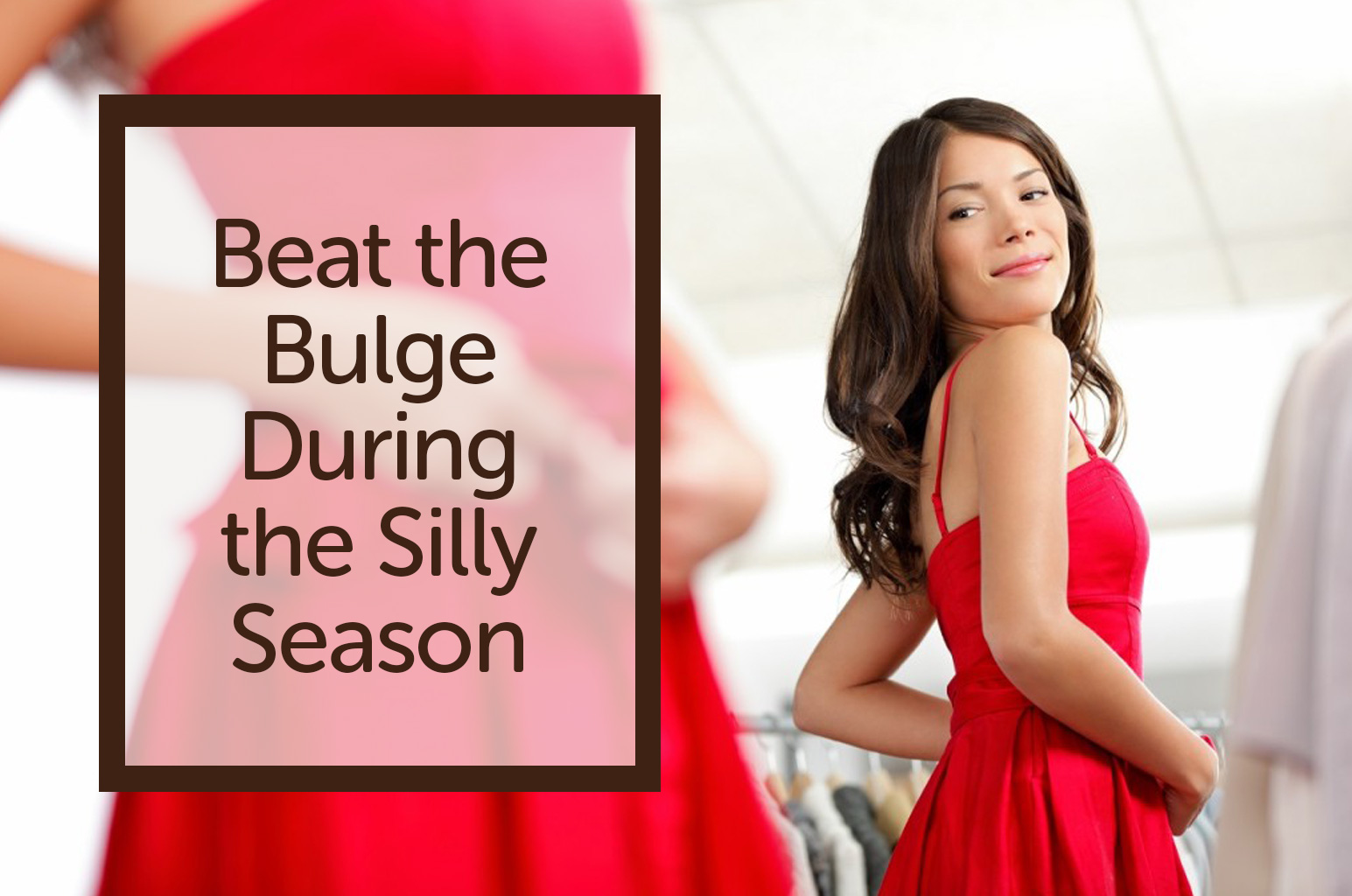 Beat the Bulge During the Silly Season